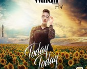 Today Today - Wakili ft H.V
