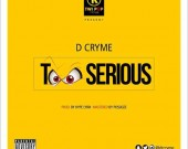 Too Serious - D-Cryme