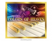 Colors of Heaven - Jesu-jazzers