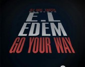 Go Your Way - DJ Mic Smith ft Edem & E.L