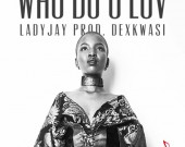 Who Do You Love - Lady Jay