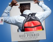 God Forbid - Kingzkid ft Risen Moore