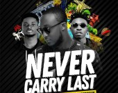 Never Carry Last - Dj Vyrusky ft Kuami Eguene & Mayorkun