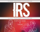 IRS (Illest Rapper Standing) (Explicit) - Fortune Dane ft Tinuke