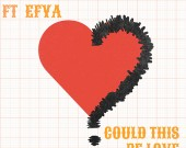 Could This Be Love - R2bees ft Efya