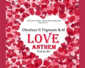 Love Anthem - Obrafour ft Trigmatic & A.I