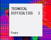 Technical Difficulties Vol.2 - Paapa (Digital Album)