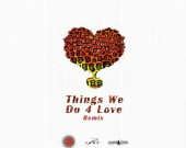 Things We Do For Love (Remix) - Ko-Jo Cue x Shaker ft Sarkodie & Kidi