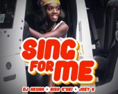 Sing For Me - Dj Akuaa ft Bisa Kdei & Joey B