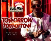 Tomorrow Tomorrow - Shatta Wale