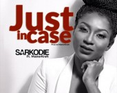 Just Incase - Sarkodie