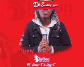 Do Something (Yesu) - Sheldon The Turn Up ft Enam & Kay-T