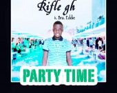 Party Time - Rifle Gh ft Bra Eddie