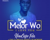 Melor Wo (I Love You) - NewCoffie Felix x The Glorious Vessels of Worship