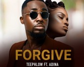 Forgive - Teephlow ft Adina