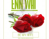 Be My Wife - Ennwai