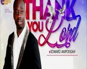 Thank You Lord - Edward Amponsah