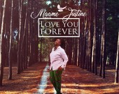 Love You Forever - Maame Justine