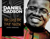 Blessed Be Your Name (Afro Version) - Daniel Dadson