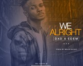 We Alright - DXD ft Edem
