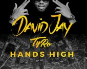 Hands High - David Jay ft TyRo