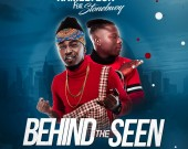 Behind The Seen - Kamelyeon ft Stonebwoy