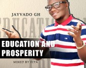 Education And Prosperity - Jayvado Gh