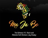 Ma Ja Bo - The Witness ft E-rock & Minister Kofi Otchere