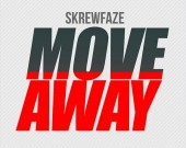 Move Away - Skrewfaze