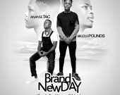 Brand New Day - Ananse TAC ft Brizzle Pounds