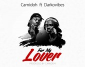 For My Lover - Camidoh ft Darkovibes