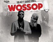 Wossop - Y Blaq ft Darkovibes