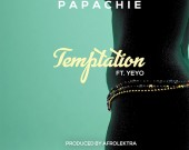 Temptation - Papa Chie ft Afrolektra & Yeyo