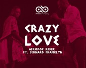 Crazy Love (Afro Pop Remix) - Akesse Brempong ft Bernard Franklyn