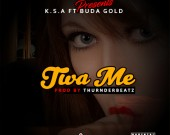 Twa Me - K.S.A ft Buda Gold