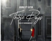 Those Days - Guru ft Efya