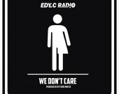 We Don't Care - Edy.C Radio