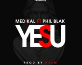 Yesu - Medikal ft Phil Blak