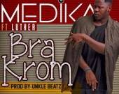 Bra Krom - Medikal ft Luther