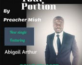Your Portion - Preacher Miah ft Abigail Arthur