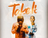 Take It - KomlaLlollo ft Yakuba