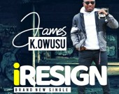 I Resign - James K Owusu