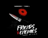 Friends To Enemies - Sarkodie ft Yung L