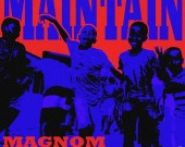 Maintain - Magnom ft Kay So, Quamina MP, Twitch & Almighty Trei