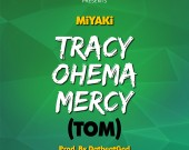 Tracy Ohema Mercy (TOM) - Miyaki