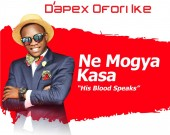 Ne mogya kasa (His blood speaks) - D'apex Ofori-Ike