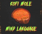 Mind Language (freestyle) - Kofi Mole