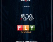 Fly - Nautyca ft.Kelvynboy