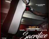 Sacrifice - Skary V ft. Mr.Linguai,Kpap$ x Willie da Xyk
