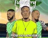 Proud Fvck Boys (Naija Version) - Tulenkey ft. Falz x Ice Prince